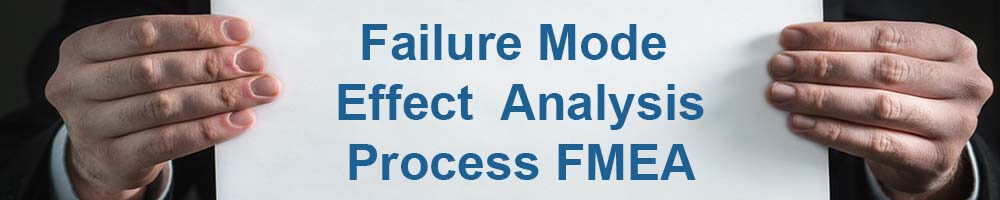 Failure Mode Effect Analysis- Process FMEA